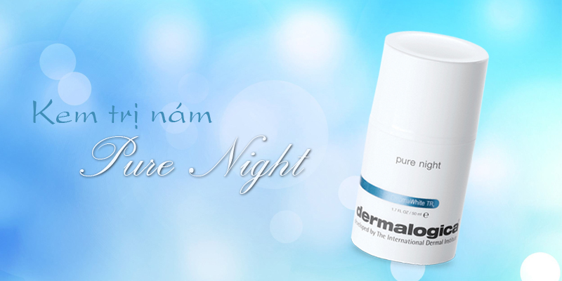Kem trị nám Pure Night