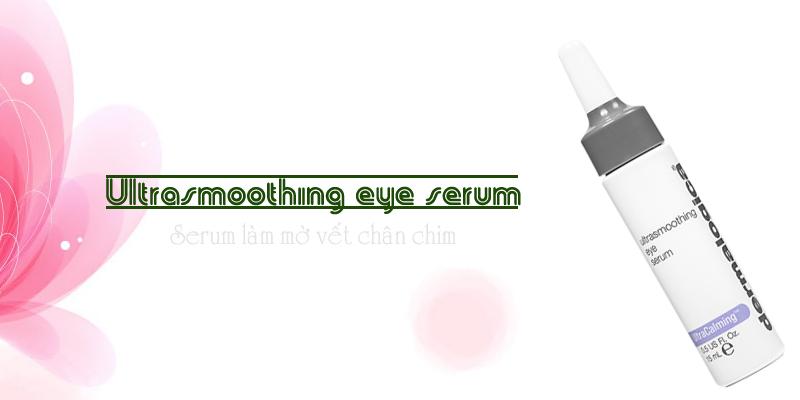 Serum làm mờ vết chân chim Ultrasmoothing Eye Serum